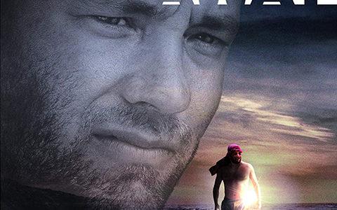 無人島でサバイバル!映画『CAST AWAY』で知っておきたい生き抜く力の大切さと愛する人を忘れない情熱さ